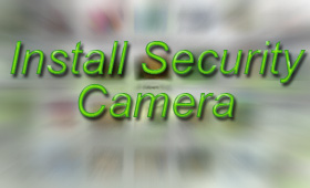 Install Security Camera